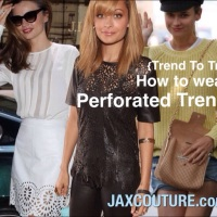 {Trend To Try} Fashion Calls For Perforated Fabrics That Let The Light In